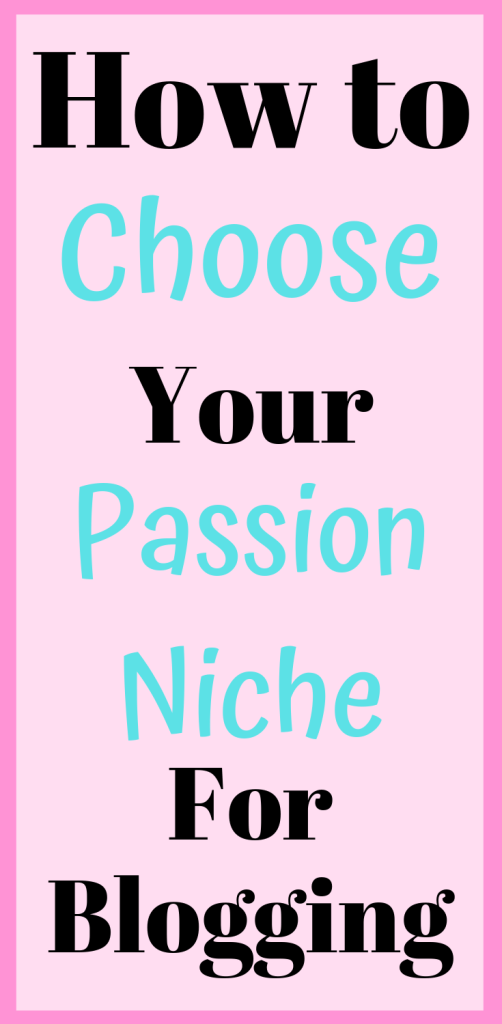 How to Choose Your Passion Niche
