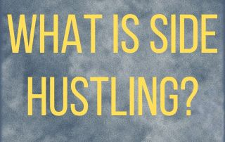 What is Side Hustling