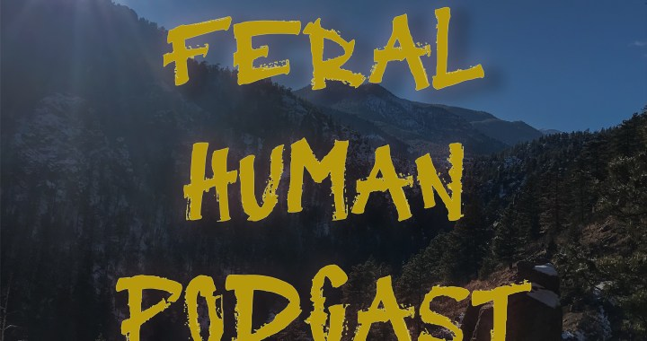 The Feral Human Podcast