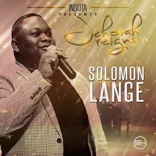 (MUSIC) Solomon Lange – Jehovah Reigns