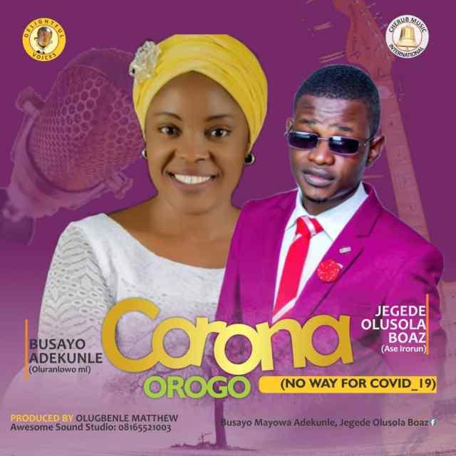 Corona Orogo - Busayo Adekunle & Jegede Olusola Download Mp3]