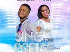 Sing Your Praise - Awarun Emmanuel Ft Fola Eden