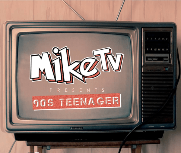 Mike TV – 90s' Teenager