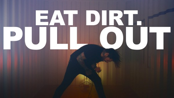 Eat Dirt – Pull Out