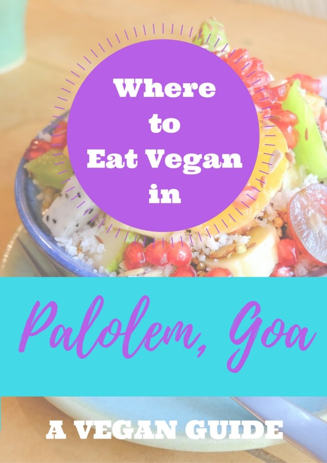 where to eat vegan in palolem, Goa - a vegan guide