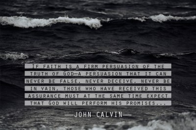 John Calvin - Quote - Faith Hope - Ben Zornes