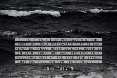 John Calvin - Quote - Faith Hope - Ben Zornes