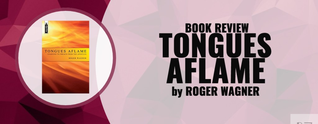 "Book Review: ""Tongues Aflame"" by Roger Wagner"