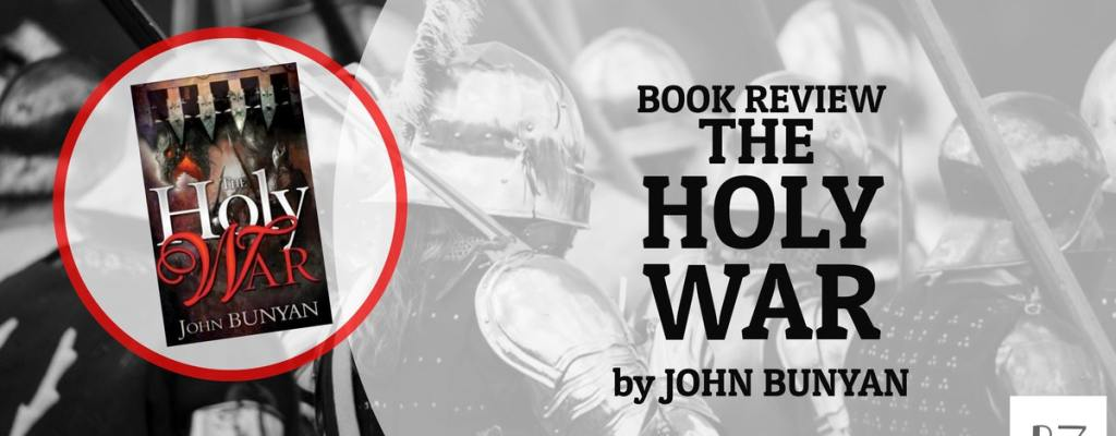 "Book Review: ""The Holy War"" by Bunyan"