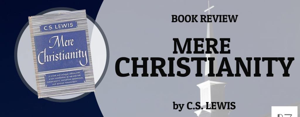 """Book Review: """"Mere Christianity"""" by C.S. Lewis"""