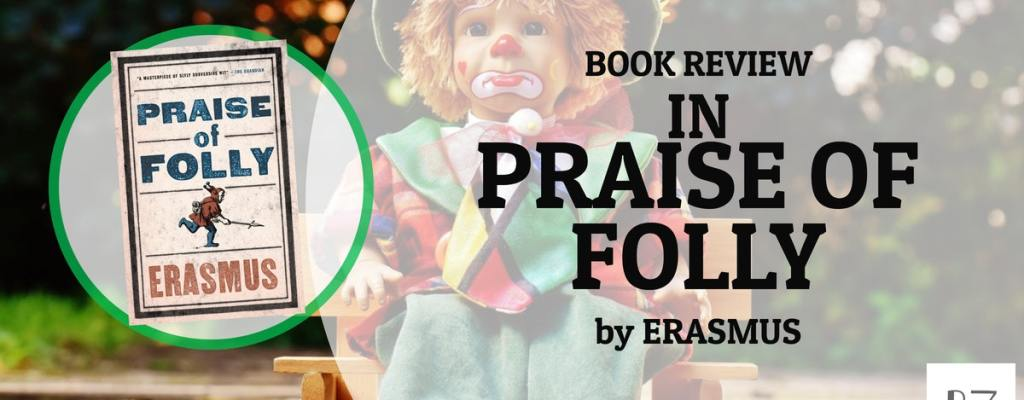 "Book Review: ""In Praise of Folly"" by Erasmus"