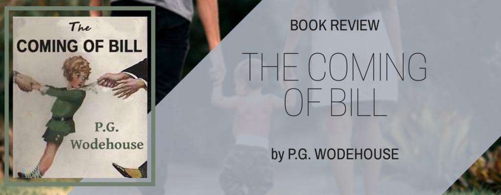 "Book Review: ""The Coming of Bill"" by PG Wodehouse"