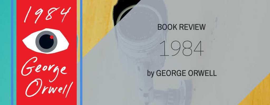 "Book Review: ""1984"" by George Orwell"