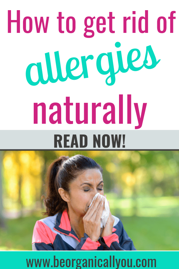 allergies,get rid off elergies, BeOrganicallYou