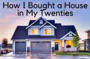 How I Bought a House in my Twenties