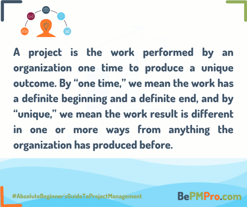 Project is a work performed by an organization