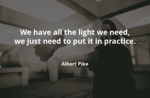 We have all the light we need, we just need to put it in practice -Motivational Quotes - Motivational Quotes 2