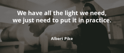 We have all the light we need, we just need to put it in practice -Motivational Quotes - Motivational Quotes 3