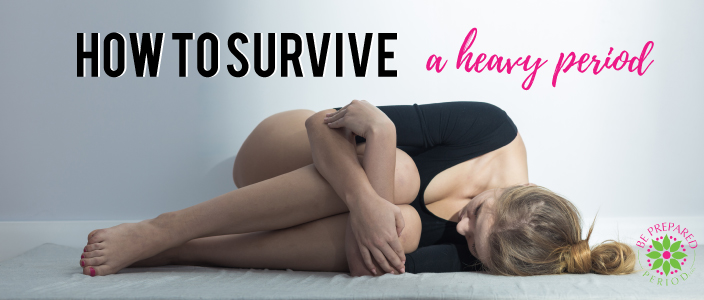 How to survive a heavy Period