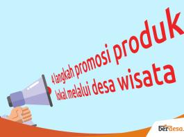 4 Langkah Promosi Produk Lokal Melalui Desa Wisata