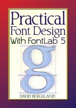 Practical Font Design With FontLab 5