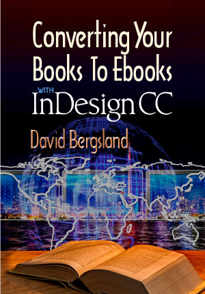 Converting Your Books to Ebooks With InDesign CC