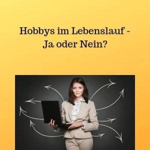 Hobbys im Lebenslauf - Ja oder Nein