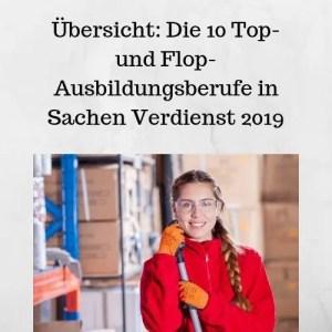 Übersicht Die 10 Top- und Flop-Ausbildungsberufe in Sachen Verdienst 2019