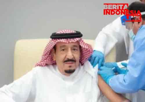 Raja Salman Di Suntik Vaksin Hari Ini