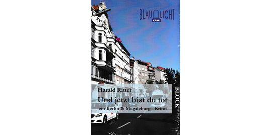 """Titelseite Blaulicht-Krimi """"Und jetzt bist du tot"""" von Harald Ritter"""
