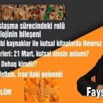 Tarihin şenliği Newroz – Faysal DAĞLI