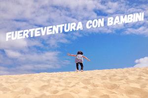 Fuerteventura con bambini
