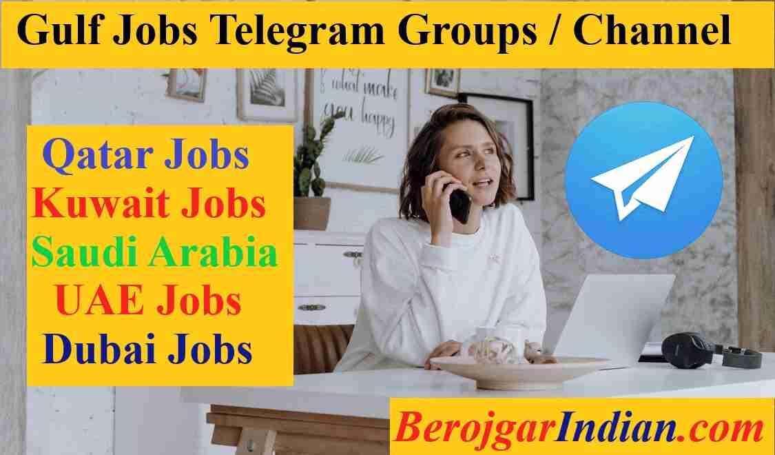Dubai, Qatar, Kuwait, Saudi Arabia Gulf Jobs Vacancy Telegram Group channel Link 2021