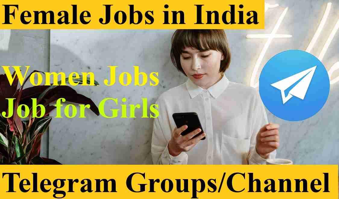 Female Jobs Telegram Group Link & Channel List 2021 Join women girl private bank job