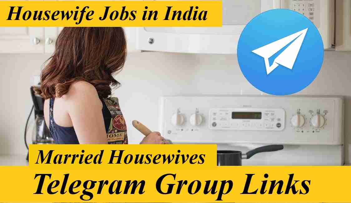 Married Houswife Telegram Group Link Jobs Channel 2021 Job for housewives