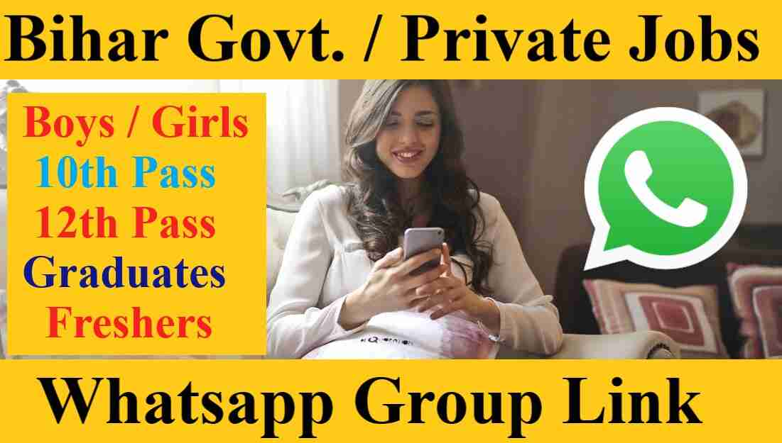 Patna Bihar Govt Private Jobs Vacancy News Whatsapp Group Invite Link for 10th 12th pass 2021