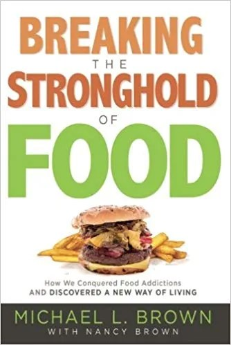Breaking the Strongold of Food, Michael Brown book