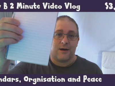 Andy B 2 Minute Video Vlog, Calendars, Organisation and Peace, S3, E10