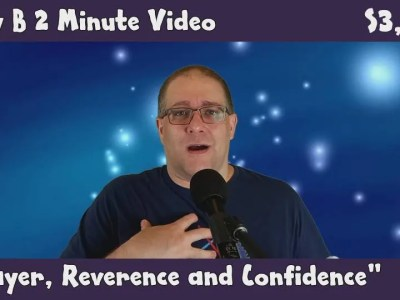 Andy B 2 Minute Video Vlog, Prayer, Reverence and Confidence, S3, E20