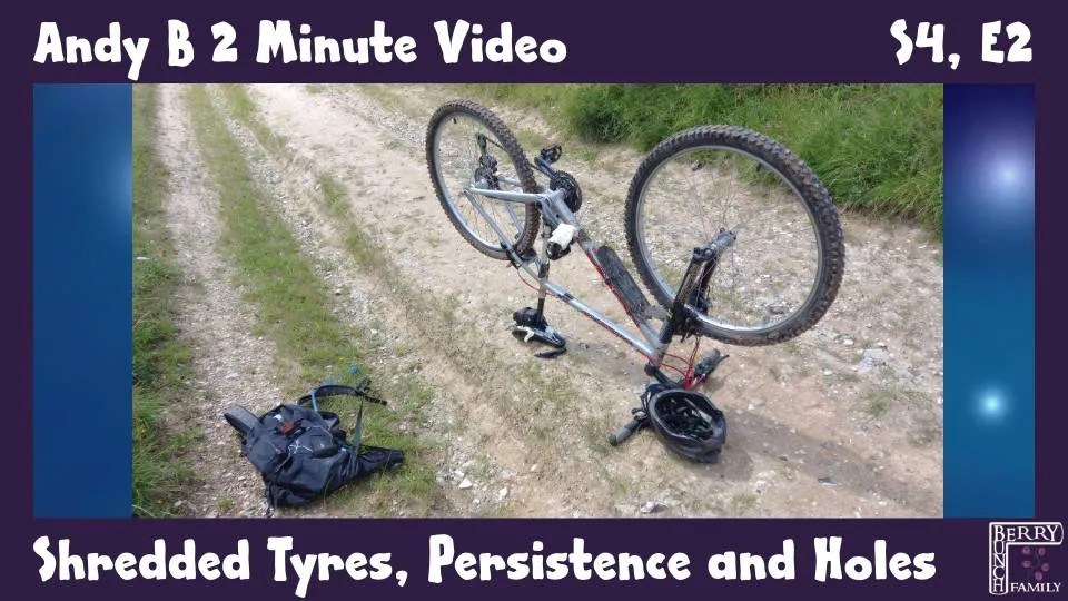 Andy B 2 Minute Video, Shredded Tyres, Persistence And Holes, S4, E2
