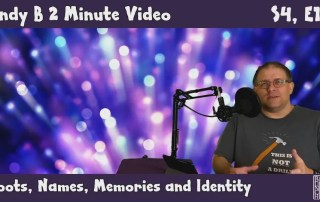 Andy B 2 Minute Video, Boots, Names, Memories and Identity, S4, E18