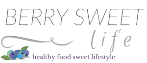 Berry Sweet Life. Food Blog sharing Healthy, Quick & Easy Delicious Recipes | berrysweetlife.com