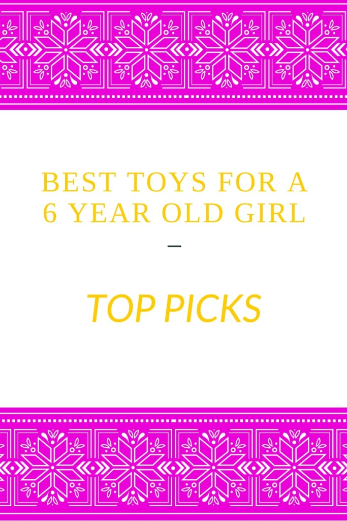 Popular Toys 6 Year Old : Best toys for a year old girl christmas