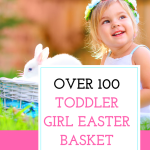 100 Easter Basket Ideas For Toddler Girls
