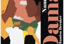 MUSIC: Namenj Feat. Hamisu Breaker - Dama Mp3 Download