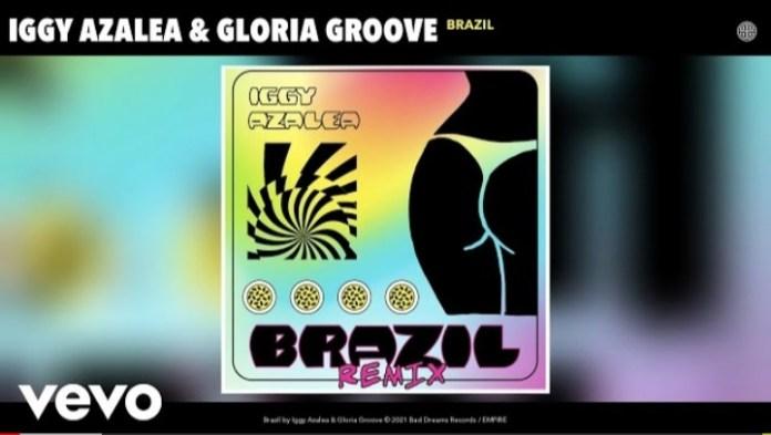 Iggy Azalea Ft. Gloria Groove - Brazil (Remix)