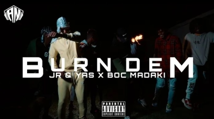 AUDIO + VIDEO: Jr & Yas - Burn Dem Ft. BOC Madaki