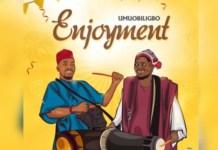 Umu Obiligbo - Enjoyment Mp3 Download