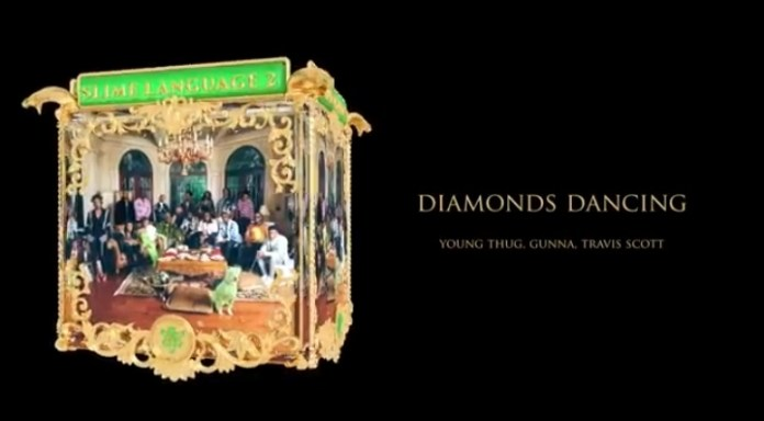 Yung Thug & Gunna - Diamonds Dancing Ft. Travis Scott