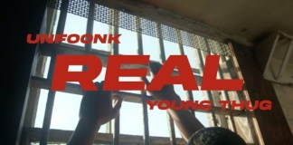 VIDEO: Young Thug - Real Ft. Unfoonk